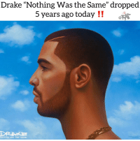 """Drake, Friends, and Memes: Drake """"Nothing Was the Same"""" dropped  5 years ago today !!  FAr  DRAKE Classic⁉️favorite song ⁉️where were you when this came out❓comment ⬇️ Follow @bars for more ➡️ DM 5 FRIENDS"""