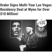 Drake, Memes, and Las Vegas: Drake Signs Multi-Year Las Vegas  Residency Deal at Wynn for Over  $10 Million! Drake has reportedly signed a $10 million deal for a residency at Las Vegas' Xs Nightclub. It's reported that's he has inked a multi-year agreement for a minimum 10 show commitment at the nightspot, which is located inside the Wynn Las Vegas casino and hotel. Via @100GOLDMOON 📸: @theo.skudra