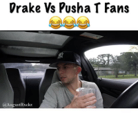 Beef, Drake, and Memes: Drake Vs Pusha T Fans  @AugustRxckz Whose Winning This Beef 👀😂🤣 @augustrxckz Wants To Kno