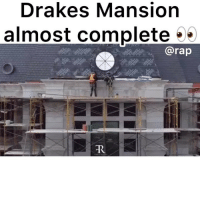 Drake, Friends, and Memes: Drakes Mansion  almost complete  @rap drake had to ask the City of Toronto to build this mega mansion 💸 ➡️ DM 5 FRIENDS FOR A SHOUTOUT