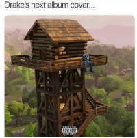 Views from the lodge @fortnitememe.s: Drake's next album cover.  ADVISORY  EXPLICIT CINTERT Views from the lodge @fortnitememe.s