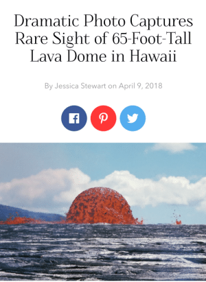 Volcano eruption or giant meatball ?: Dramatic Photo Captures  Rare Sight of 65-Foot-Tall  Lava Dome in Hawaii  By Jessica Stewart on April 9, 2018 Volcano eruption or giant meatball ?