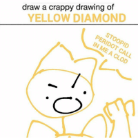 Memes, Diamond, and 🤖: draw a crappy drawing of  YELLOW DIAMOND >:O Yellow Diamond Requested by @mimthyss Art by me