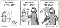 """Life, Omg, and Tumblr: DRAWING  FROM LIFE  DRAWING  FROM DEATH  DRAWING  ON DEATH  HEY STOP  THAT  OLi Chen  Cxocomics.com <p><a href=""""https://omg-images.tumblr.com/post/166794489787/drawing-from-life"""" class=""""tumblr_blog"""">omg-images</a>:</p>  <blockquote><p>drawing from life</p></blockquote>"""