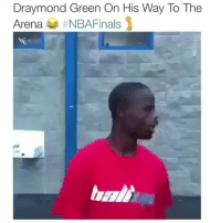 Bruh, Draymond Green, and Funny: Draymond Green on His Way To The  Arena  Lmaooo Game3 giving me a heart attack bruh