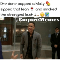 Cookies, Empire, and Lean: Dre done popped a Molly  sipped that lean  and smoked  the strongest kush  Empire Memes Who needs pills when you can go lala without them 😲 😂 🏃 ThatWasSomeGreatActing 👊 TeamAndre Also follow my other page 👉 @hiphopmemesdaily✌ dripdrop Cookie Empire EmpireFox empire fox TeamCookie CookieLyon @tarajiphenson TerrenceHoward LuciuosLyon EmpireMemes @empirefox @traibyers AndreLyon memempire