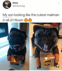 Life, Memes, and Ups: drea  @dreazrag  My son looking like the cutest mailman  @will ent  in all of Htown  UDS  ups  UDS He is living his best life
