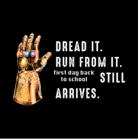 Back to School: DREAD IT  RUN FROM IT  first day back  to school  ARRIVES