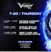 PALADINS: The day has come. Voltron has just arrived at SDCC2017! You will not want to miss a second of these epic events! Follow us on our social channels for live coverage! @jds_77 @thebestlaurenmontgomery @bex_tk @tlabine: DREAMWORKS  OLTRON  EARE  EFENDER  7-20 THURSDAY  10:30AM 11:30AM VOLTRON LEGENDARY  DEFENDER PANEL  ROOM 6BCF  20910PO SAKOMEST.OL  2:00PM 3:00PMCOSPLAY MEET-UP  PETCO PARK INTERACTIVE ZONEAT FANDOM STAGE  11:00AM 6:00PM HUNK'S FOOD GO0  PETCO PARK INTERACTIVE ZONEREPLICATION STATION  FOR LIVE UPDATES:  IG: @VOLTRONOFFICIAL  FB: /VOLTRONOFFICIAL  TW: @VOLTRON  SNAP: DWANIMATION  DREAMWORKS VOLTRON LEOCNOAAY DgpENOER。2017 DREAMWORKS ANM ATION LLC. TM WORLD EVENTS PRODUCTIOna, LLC. ALL ROHTS RESERVED. PALADINS: The day has come. Voltron has just arrived at SDCC2017! You will not want to miss a second of these epic events! Follow us on our social channels for live coverage! @jds_77 @thebestlaurenmontgomery @bex_tk @tlabine