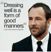 Dressing Well Is a Form of Good Manners TOM FORD FASHION DESIGNER Tomford  Gucci Yvessaintlaurent Menwithclass Menwithstyle Menwithstreetfashion  Mensstyle ... 6a918c4b53b8