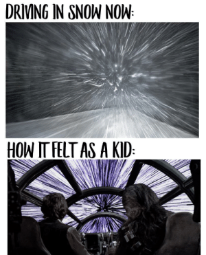 How It: DRIMNG IN SNOW NOW  HOW IT FELT AS A KID