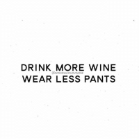 My motto today (and basically every day) 🙅🏼👖🍷 WomenWhoLoveWine winewednesday drinkmorewine: DRINK MORE WINE  @woMENwHoLOVEwINE  WEAR LESS PANTS My motto today (and basically every day) 🙅🏼👖🍷 WomenWhoLoveWine winewednesday drinkmorewine