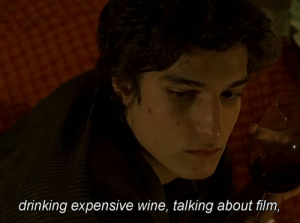 your-lovers-and-drifters:The Dreamers, 2003 (dir. Bernardo Bertolucci): drinking expensive wine, talking about film, your-lovers-and-drifters:The Dreamers, 2003 (dir. Bernardo Bertolucci)