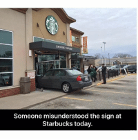 It says drive thru right? 😂😂😂 ➡️Tag A Friend: DRIVE THRU)  Someone misunderstood the sign at  Starbucks today. It says drive thru right? 😂😂😂 ➡️Tag A Friend