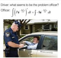 Memes, Snapchat, and 🤖: Driver what seems to be the problem officer?  Officer:  ln3  In3  Pe 14  4 dt  @black humorist I love sampled memes  snapchat: dankmemesgang