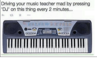 Classic.: Driving your music teacher mad by pressing  DJ' on this thing every 2 minutes... Classic.