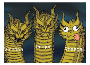 Rancor, Sorry, and Been: Drogon  Rhaegal  Viserion  Rancor recon Sorry if this has been made already.