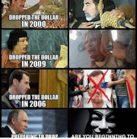 Memes, 🤖, and You: DROPPED THE DOLLAR  IN 2000  DROPPED THE DOLLAR  IN 2009  DROPPED THE DOLLAR  IN 2006  ARE You BEGINNTNG TO ☝👀