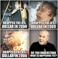 Memes, Free, and Http: DROPPED THEUS. DROPPED THE US  DOLLAR IN 2000 DOLLARIN 2009  THE  DROPPED THE USL DO YOU UNDERSTAND  DOLLARIN 2006 WHAT IS HAPPENINGYET Notice a pattern?   Learn More: http://bit.ly/1RWBR8T Join Us: The Free Thought Project