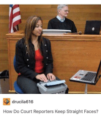Memes, 🤖, and How: drucila616  How Do Court Reporters Keep Straight Faces? DO NOT follow @epicfunnypage if easily offended 🤬👹💀