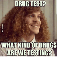 DRUG TEST  WHAT KIND OF DRUGS  AREWETESTINGA werd challengeaccepted foreals iknowipostedthisbefore yearsago itsfunny