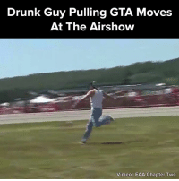 Would you have fallen for it?! #onedip: Drunk Guy Pulling GTA Moves  At The Airshow  Vimeo l EAA Chapter Two Would you have fallen for it?! #onedip