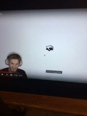 Cute, Laughter, and Own: ds  (Cute laughter)  1:49 /18:27 Either Felix thinks his own laugh is cute or sive or brad does