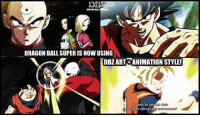 U Haters Dig It Now 😏😆: DS  DRAGON BALL SUPER IS NOWUSING  DBZ ART ANIMATION STYLE! U Haters Dig It Now 😏😆