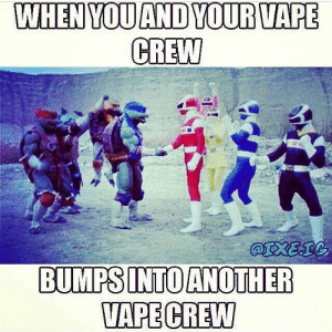 Vape, One, and Host: DUBE  CREW  BUMPS INTOANOTHER  VAPE CREW Vape crew assemble somebody should host a vape battle one of these days.