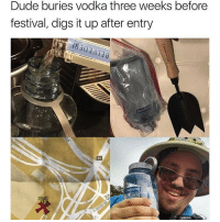 Dude, Memes, and Vodka: Dude buries vodka three weeks before  festival, digs it up after entry  46 This man is a real legend for this one