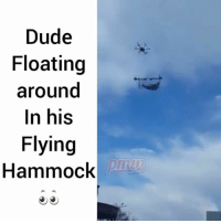 Buddy just chillin in the air! @pmwhiphop @pmwhiphop pmw hiphop: Dude  Floating  around  In his  Flying  Hammock Buddy just chillin in the air! @pmwhiphop @pmwhiphop pmw hiphop