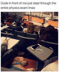 Dude, Physics, and One: Dude in front of me just slept through the  entire physics exam Imao This post is a paws-ative one