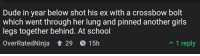 girls legs: Dude in year below shot his ex with a crossbow bolt  which went through her lung and pinned another girls  legs together behind. At school  OverRatedNinja t 29。15h  n 1 reply