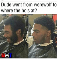 Dudes a God barber lineup savage savagepost worldstar memes memesdaily fly fresh dankmemes dank instagood instagram ifollowback followers follow4follow followforfollows followme: Dude went from werewolf to  where the ho's at?  @KyleDaBarber  MONEY  BARBER Dudes a God barber lineup savage savagepost worldstar memes memesdaily fly fresh dankmemes dank instagood instagram ifollowback followers follow4follow followforfollows followme