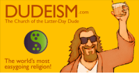 "Church, Dude, and Lol: DUDEISM  .com  The Church of the Latter-Day Dude  The world's most  easygoing religion! <p><a href=""http://lol-coaster.tumblr.com/post/159351393302/get-ordained-for-free-as-a-dudeist-priest"" class=""tumblr_blog"">lol-coaster</a>:</p><blockquote> <p>  Get ordained for free as a Dudeist Priest!<b> <a href=""http://www.dudeism.com"">Dudeism.com</a></b> is a real religion with over 400,000 ordained ministers worldwide. Inspired by the movie The Big Lebowski and more, it's the world's most easygoing religion.  <br/></p> <p>  <a href=""http://www.dudeism.com/"">www.dudeism.com</a>  <br/></p> </blockquote>"