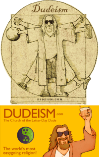 "Church, Dude, and Lol: DUDEISM  .com  The Church of the Latter-Day Dude  The world's most  easygoing religion! <p><a href=""http://lol-coaster.tumblr.com/post/158941046577/get-ordained-for-free-at-dudeismcom-dudeism-is"" class=""tumblr_blog"">lol-coaster</a>:</p><blockquote> <p>Get ordained for free at <b><a href=""http://www.dudeism.com"">Dudeism.com</a></b>. Dudeism is the world's most easygoing religion. It's inspired by the movie The Big Lebowski, Taoism, Buddhism and more. <br/></p> <p>  <b><a href=""http://www.dudeism.com/"">www.dudeism.com</a>  </b><br/></p> </blockquote>"