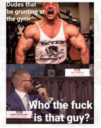 .. . .. Stupid grunters.. 💥💥💥💥💥💥 FOLLOW US . ⬇️⬇️⬇️⬇️⬇️⬇️⬇️⬇️⬇️⬇️⬇️⬇️ 🔥🔥@bodybuilding_humour 🔥🔥 ⬆️⬆️⬆️⬆️⬆️⬆️⬆️⬆️⬆️⬆️⬆️⬆️ ... workout bodybuilding gymmemes crossfit strong motivation instalike powerlifting Quote quotes gymhumour deadlift squat bench love gymhumour funny joke legday instagood fitspo motivation girlswholift fitchick mma: Dudes that  be grunting at  the gym*  YOEL ROMERO  Who the fuck  is that guy?  CONOR McGREGOR .. . .. Stupid grunters.. 💥💥💥💥💥💥 FOLLOW US . ⬇️⬇️⬇️⬇️⬇️⬇️⬇️⬇️⬇️⬇️⬇️⬇️ 🔥🔥@bodybuilding_humour 🔥🔥 ⬆️⬆️⬆️⬆️⬆️⬆️⬆️⬆️⬆️⬆️⬆️⬆️ ... workout bodybuilding gymmemes crossfit strong motivation instalike powerlifting Quote quotes gymhumour deadlift squat bench love gymhumour funny joke legday instagood fitspo motivation girlswholift fitchick mma