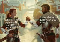 Respect, Tumblr, and Blog: dudes who let the  quiet friend finish  a stor  fellas who iav  to  frien  introverts  functions  but respect their  answer  habits awesomacious:  Solid Friendship Habits