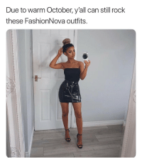Funny, Looking, and Rock: Due to warm October, y'all can still rock  these FashionNova outfits. Looking like a snack in them @FashionNova