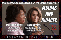 ★★★ Patriots Who Dare... Join our fight to save America! ➠ Click Here http://bb4sp.com/ #BB4SP:  #DUMB  AND  DUMBER  Maxine Waters:  Nancy Pelosi:  Thinks Putin  Thinks Bush the  invaded Korea!  current President  S T AY PROUD MY FRIENDS ★★★ Patriots Who Dare... Join our fight to save America! ➠ Click Here http://bb4sp.com/ #BB4SP