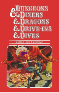 Dragons, Dungeons, and Escape: DUNGEONS  DINERS  &s DRAGONS  &DRIVEINS  &DIVES  Escape From Flavortown