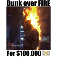 Dunk, Memes, and Burning Man: Dunk over FIRE  FREE THROWS  For $100,000 Kenny Dobbs dunked over a BURNING MAN to win The Dunk King and $100,000 💵🔥 - Follow @freethrows for more!