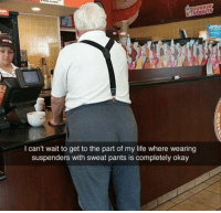 suspenders: DUNKIN  3DONUTS  I can't wait to get to the part of my life where wearing  suspenders with sweat pants is completely okay
