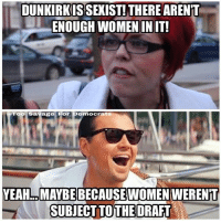 America, Facts, and Funny: DUNKIRKIS SEXIST!THERE ARENT  -ENOUGH WOMEN IN IT!  Too Savage For Democrats  YEAH.. MAYBE BECAUSEWOMEN WERENT  SUBJECTTOTHE DRAFT Feminists are complaining about the fact that there aren't enough women in the movie Dunkirk... of course they don't have all the facts. And besides, since when are we not allowed to make movies w- predominantly men? 🔴www.TooSavageForDemocrats.com🔴 JOINT INSTAGRAM: @rightwingsavages DonaldTrump Trump 2A MakeAmericaGreatAgain Conservative Republican Liberal Democrat Ccw247 MAGA Politics LiberalLogic Savage TooSavageForDemocrats Instagram Merica America PresidentTrump Funny True SecondAmendment