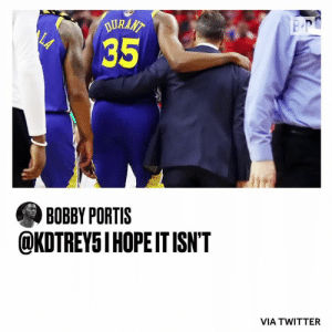 Kevin Durant has an Achilles injury. Players around the NBA show their support 🙏: DURAAT  LA  35  BOBBY PORTIS  @KDTREY5I HOPEIT ISN'T  VIA TWITTER Kevin Durant has an Achilles injury. Players around the NBA show their support 🙏