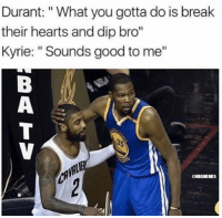 """KD be like...: Durant: """"What you gotta do is break  their hearts and dip bro""""  Kyrie: """"Sounds good to me""""  CNBAMEHES KD be like..."""