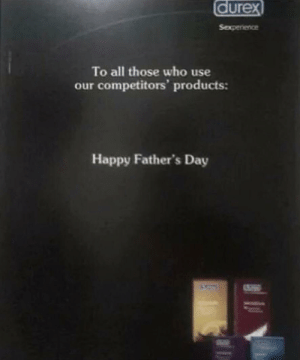 Big Oof: durex  Sexperience  To all those who use  our competitors' products:  Happy Father's Day Big Oof