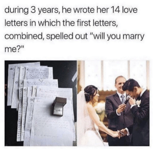 "awesomacious:  Aww, he's one of the good ones.: during 3 years, he wrote her 14 love  letters in which the first letters,  combined, spelled out ""will you marry  me?""  MIR awesomacious:  Aww, he's one of the good ones."