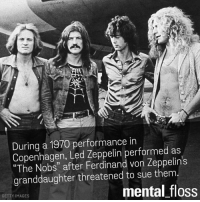 """Mosh Girl: During a 1970 performance in  Copenhagen, Led Zeppelin performed as  """"The Nobs"""" after Ferdinand von Zeppelins  granddaughter threatened to sue them  mental floss  GETTY IMAGES"""