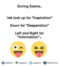 "Twitter: BLB247 Snapchat : BELIKEBRO.COM belikebro sarcasm meme Follow @be.like.bro: During Exams..  We look up for ""Inspiration""  Down for ""Desperation""  Left and Right for  ""Information""..  K @DESIFUN 1 @DESIFUN  @DESIFUN DESIFUN.COM Twitter: BLB247 Snapchat : BELIKEBRO.COM belikebro sarcasm meme Follow @be.like.bro"
